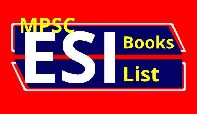 MPSC ESI Prelim Book list, MPSC ESI Mains Book List